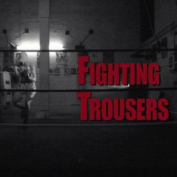 Fighting Trousers (single) cover art