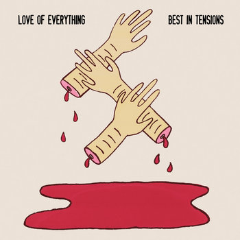LOVE OF EVERYTHING - BEST IN TENSIONS cover art