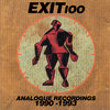a2110221371 3 EXIT 100   ANALOGUE RECORDINGS 1989 1993 (Remastered): 2. Liquid Bubble Two