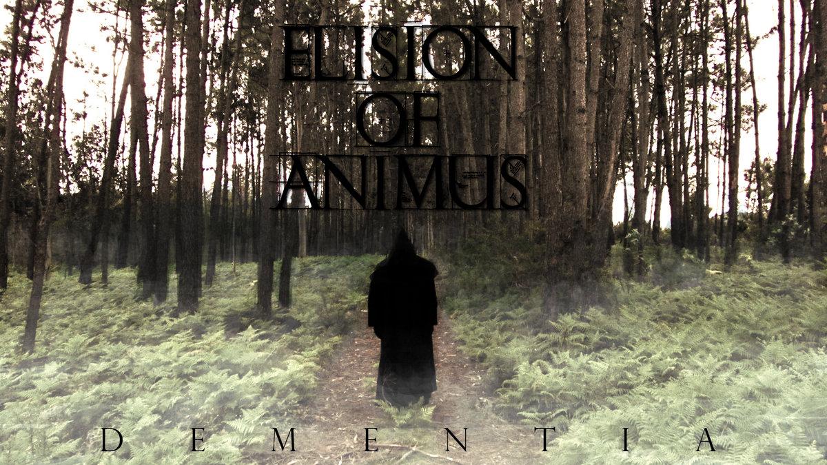 Elision Of Animus - Dementia [EP] (2013)