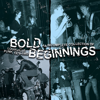 Bold Beginnings: An Incomplete Collection of Louisville Punk 1978-83 cover art