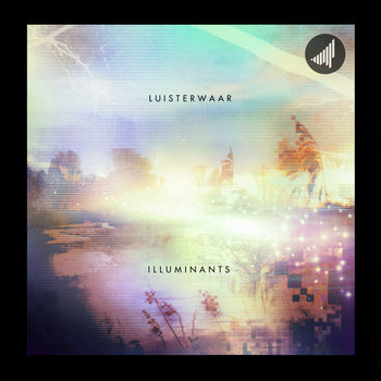 Luisterwaar - Illuminants (STRTEP011) cover art