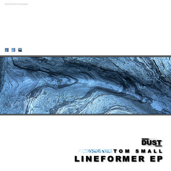 Tom SMall - Lineformer EP | Dust Audio Digital cover art
