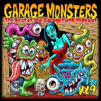 Garage Monsters - The Best of the GaragePunk Hideout, Vol. 9 cover art