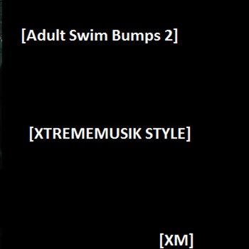 Adult Swim Bumps 2  (XtremeMusik Style) cover art