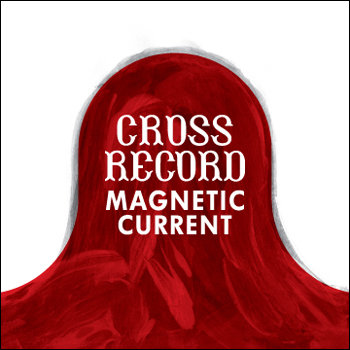 Cross Record - Magnetic Current cover art