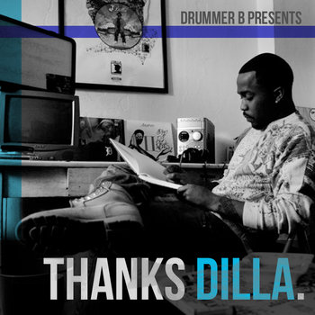 DRUMMER B PRESENTS...THANKS DILLA cover art