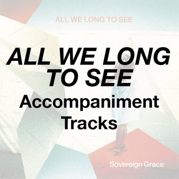 All We Long to See - Accompaniment Tracks cover art