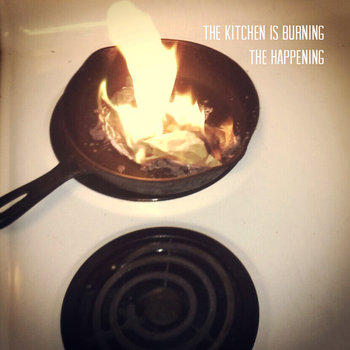 THE KITCHEN IS BURNING EP cover art