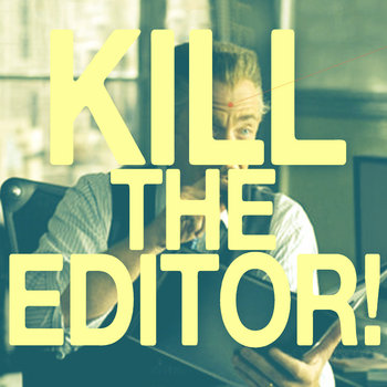 Kill the Editor! cover art