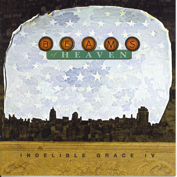 Beams Of Heaven: Indelible Grace IV cover art