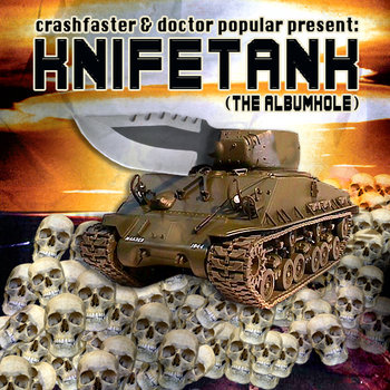 crashfaster & Doctor Popular present: Knifetank (The Albumhole) cover art