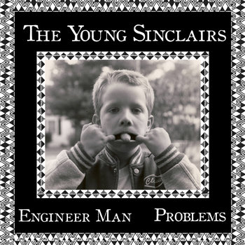 The Young Sinclairs - Engineer Man b/w Problems cover art