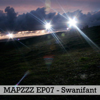 Mapzzz EP07 - Swanifant cover art