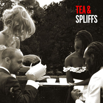 Tea & Spliffs cover art