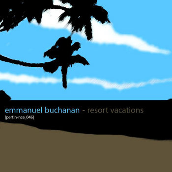 [pertin-nce_046] emmanuel buchanan - resort vacations cover art