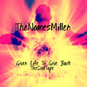 Given Life To Give Back TheSoulTape cover art