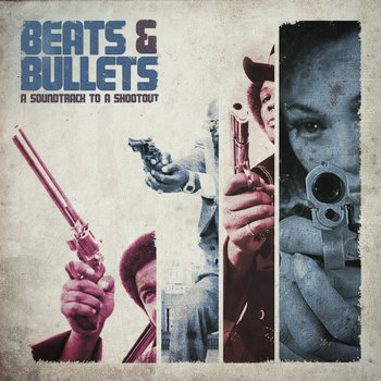 Beats & Bullets : Soundtrack To A Shootout cover art