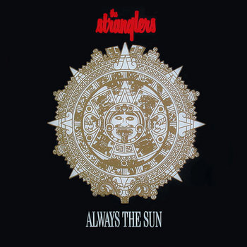 The Stranglers - Always the Sun (Alkalino original rework) cover art