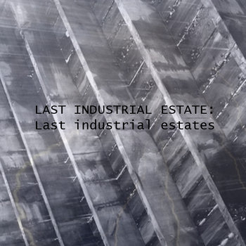 Last Industrial Estates cover art