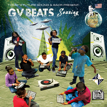 Today's Future Sound, BACR and Grass Valley Elementary Present GV Beats: Soaring cover art