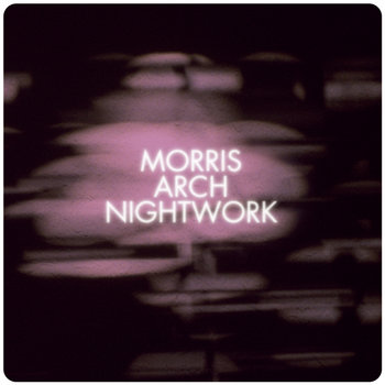 Morris Arch Nightwork cover art