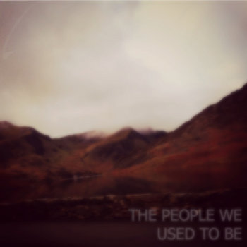 The People We Used To Be (Single) cover art