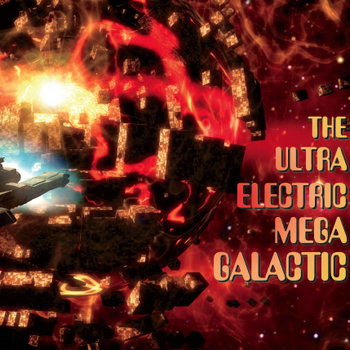 The Ultra Electric Mega Galactic cover art