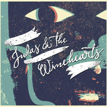 Judas And The Winehearts cover art