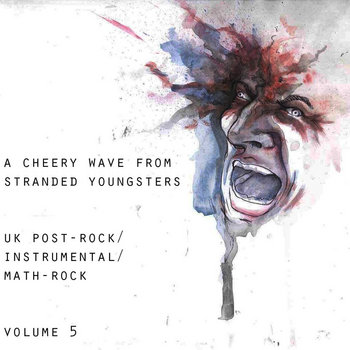 A Cheery Wave From Stranded Youngsters: UK  post-rock / instrumental / math (Volume 5) cover art