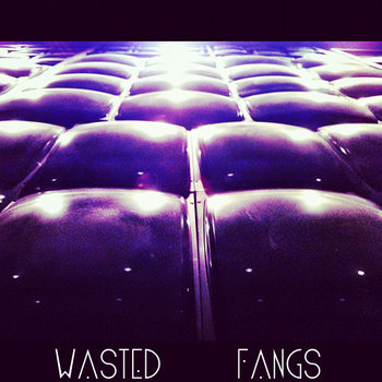 Wasted Fangs EP cover art