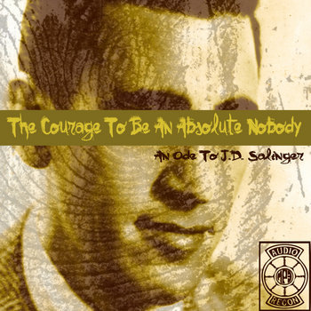 The Courage To Be An Absolute Nobody (An Ode To J.D. Salinger) cover art