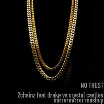 NO TRUST- 2 chains vs crystal castles cover art