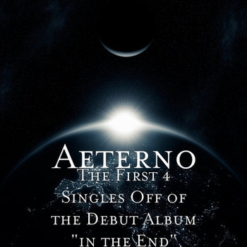 The first 4 singles from &quot;Aeterno&#39;s&quot; debut album &quot;In the End&quot; cover art
