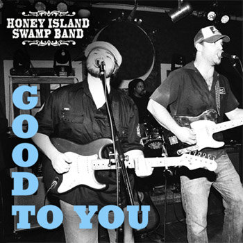 Honey Island Swamp Band - Good To You cover art