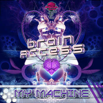 "BRAIN  ACCESS ""My Machine"" (Biomechanix Records) cover art"