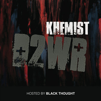Khemist D2WR Mixtape (Hosted by Black Thought) cover art