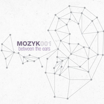 MOZYK001 - Between The Ears cover art
