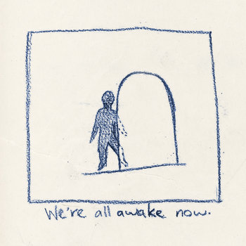 We&#39;re all awake now. cover art