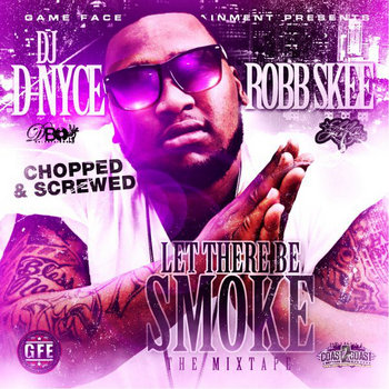 "Dj D-Nyce: ""Let There Be Smoke"" (Chopped & Screwed) {D-Boy Remix} cover art"