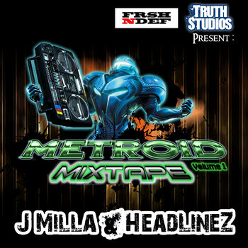 Truth Studios &amp; FreshNDef present: The Metroid Mixtape cover art