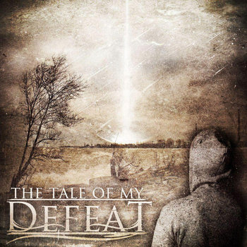 The Tale Of My Defeat cover art