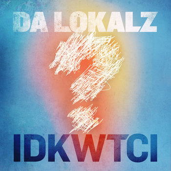 IDKWTCI - EP cover art