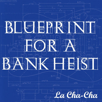 Blueprint For A Bank Heist cover art