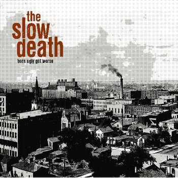 The Slow Death - Born Ugly, Got Worse LP/CD cover art
