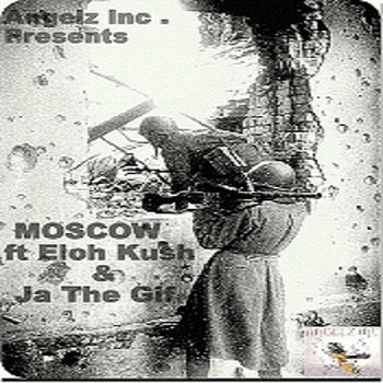 MOSCOW ft Eloh Kush & Ja The Gift cover art