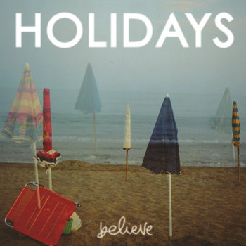 "HOLIDAYS - Believe (Single 7"") cover art"