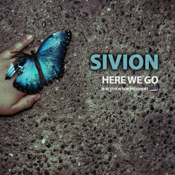 Here We Go b/w Sivion for President cover art