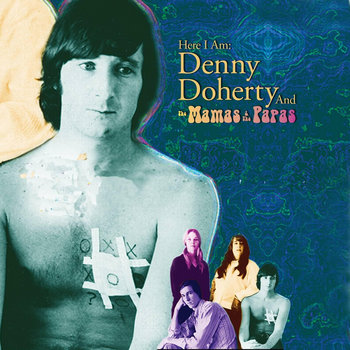 Here I Am: Denny Doherty and the Mama's and the Papa's Soundtrack cover art