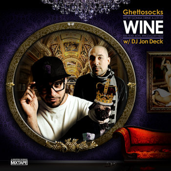 We&#39;re Gonna Drink A Lot Of Wine This Year, Boys. (Mixtape) cover art